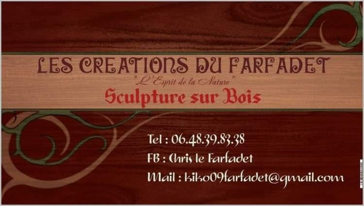 Les créations du Farafdet, sculpture sur bois. Téléphone 0648398338. Facebook Chris le Farfadet. Adresse mail kiko09farfadet@gmail.com