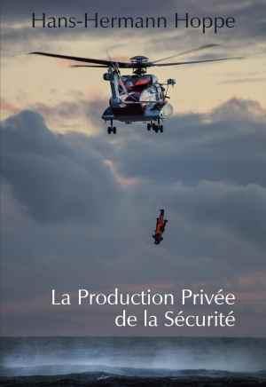 Hans-Hermann Hoppe — La production privée de la sécurité