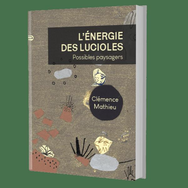 L'Energie des lucioles - Clemence Mathieu - editions veliplanchistes 2021