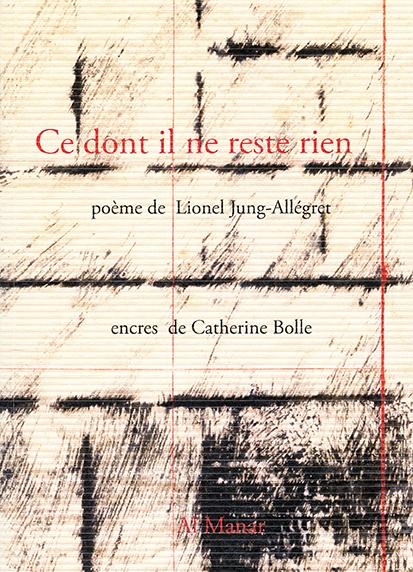 Ce dont il ne reste rien, Lionel Jung Allégret - Catherine Bolle