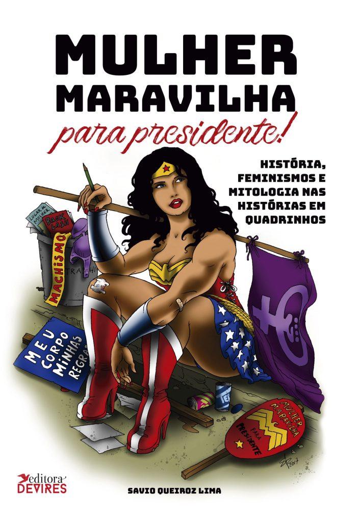 Capa de Livro: Mulher Maravilha para Presidente! História, feminismos e mitologia nas histórias em quadrinhos