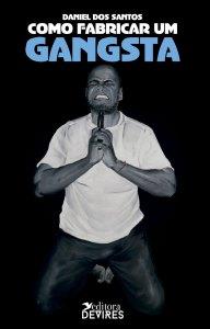 Capa de Livro: Como fabricar um gangsta: masculinidades negras nos videoclipes de Jay-Z e 50 Cent