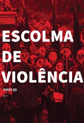 Escolma de violência  Diego QS