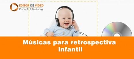 Músicas para retrospectiva infantil