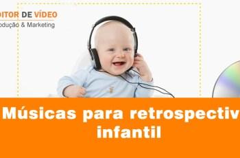 Músicas para retrospectiva infantil BAIXE AGORA