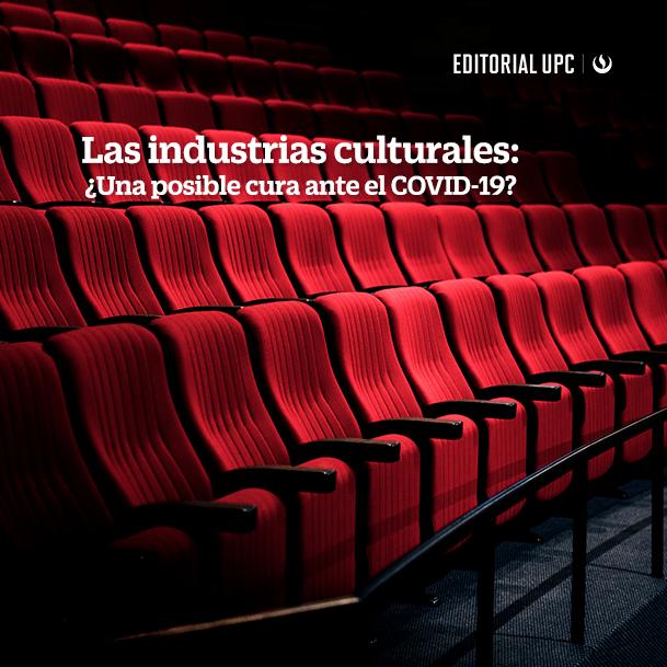 Las industrias culturales ¿Una posible cura ante el COVID-19?