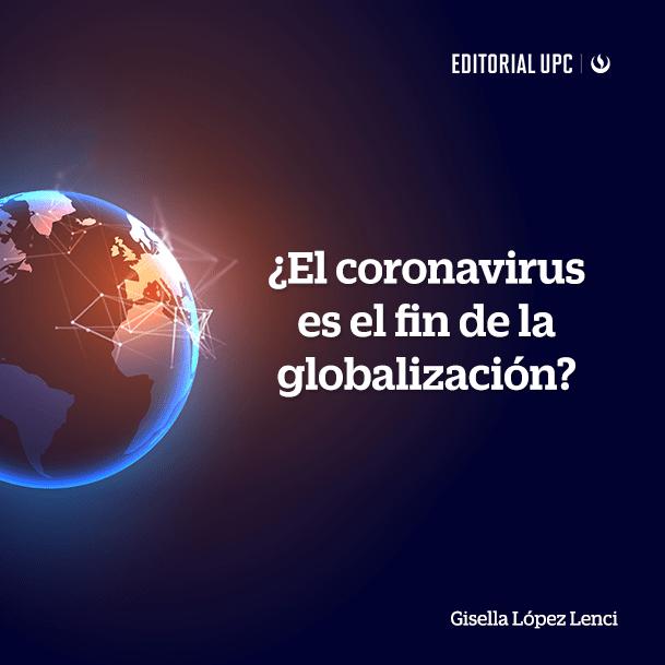 ¿El coronavirus es el fin de la globalización?