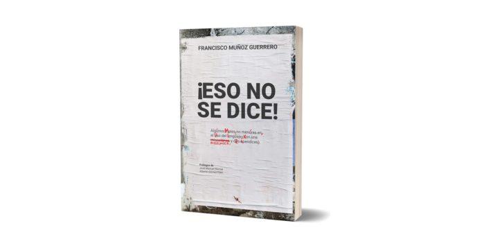 Entrevista a Francisco Muñoz Guerrero, autor de «¡Eso no se dice!» en Yorokobu