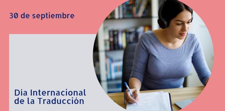 Celebramos el Día Internacional de la Traducción