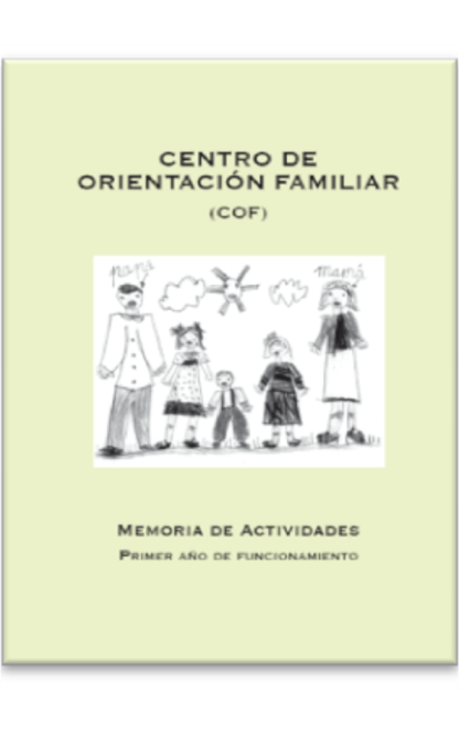 Centro de Orientación Familiar (COF). Memoria de actividades. Primer año de funcionamiento