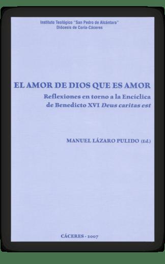 El Amor de Dios que es Amor. Reflexiones en torno a la encíclica de Benedicto XVI Deus caritas est