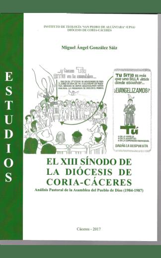 El XIII Sínodo de la Diócesis de Coria-Cáceres. Análisis Pastoral de la Asamblea del Pueblo de Dios (1984-1987)
