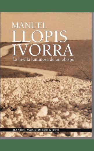 Manuel Llopis Ivorra. La huella luminosa de un obispo