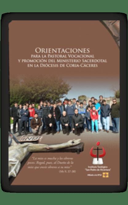 Orientaciones para la pastoral vocacional y promoción del ministerio sacerdotal en la diócesis de Coria-Cáceres