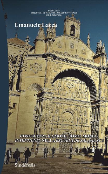 Conoscenza e Azione. Uomo, Mondo, Intentiones Nella Escuela de Salamanca