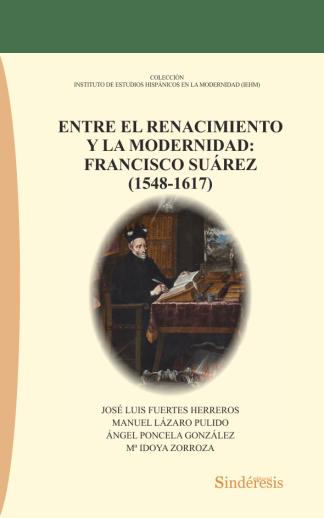 Entre el renacimiento y la modernidad: Francisco Suárez (1548-1617)