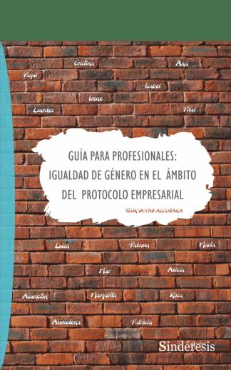 GUÍA PARA PROFESIONALES: IGUALDAD DE GÉNERO EN EL ÁMBITO DEL PROTOCOLO EMPRESARIAL