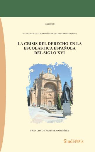 La crisis del derecho en la Escolástica española del siglo XVI