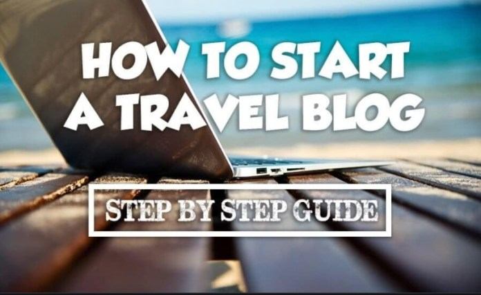 7 Ways To How to Become a Travel Blogger?