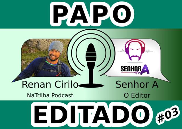 Renan Cirilo - NaTrilha Podcast