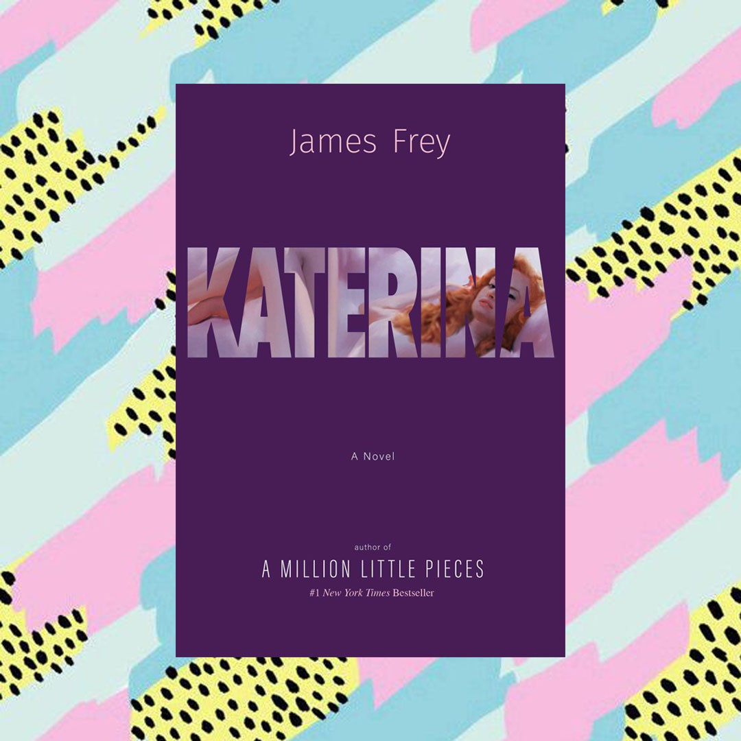 james frey katerina Book reccomendations from bookworms edit seven