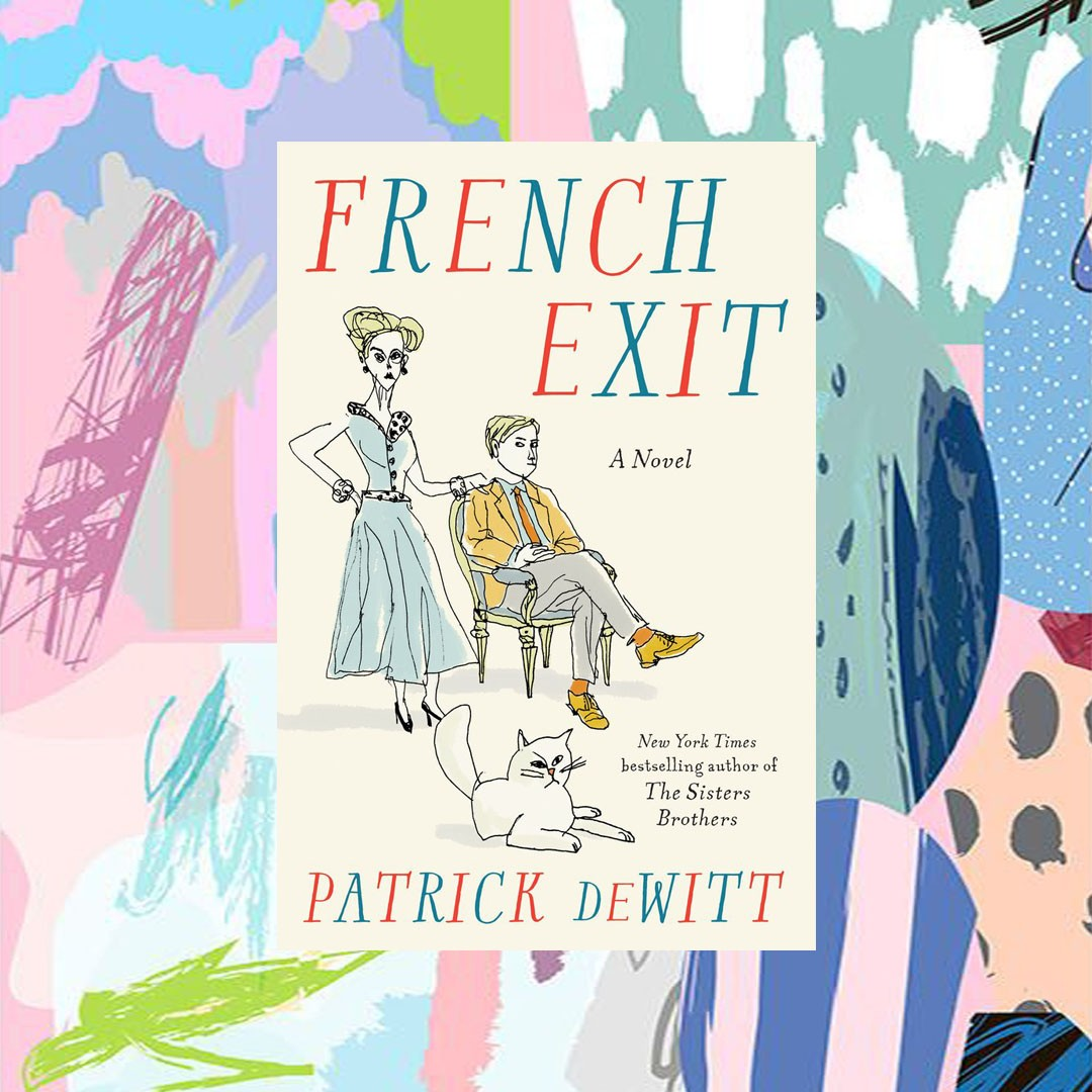 patrick dewitt french exit Book reccomendations from bookworms edit seven