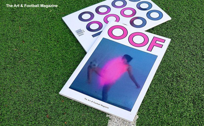 """""""OOF Magazine"""", una rivista sul calcio da sfogliare come un ricercato catalogo d'arte contemporanea"""
