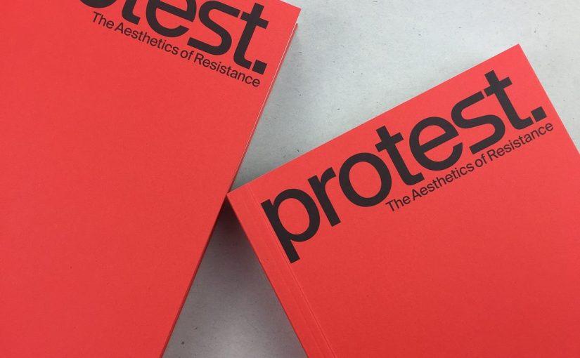 """""""Protest"""" ovvero un libro che analizza la grafica di protesta degli ultimi 100 anni"""