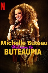 Now Watching: MICHELLE BUTEAU: WELCOME TO BUTEAUPIA on Netflix