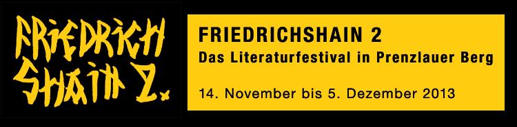 FRIEDRICHSHAIN 2 - Das Literaturfestival in Prenzlauer Berg