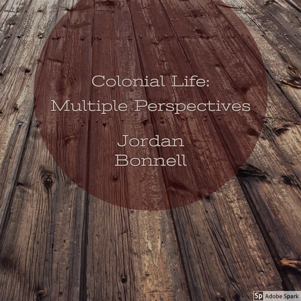 Colonial Life Through Multiple Perspective Ed Methods