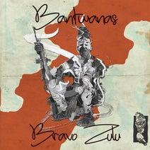 Bantwanas – Bravo Zulu [BK003]