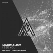 Maximalism – I See You Remixes [ARTD200008]