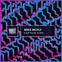 Mike McFly – Captain Kirk [PSYCHD085]