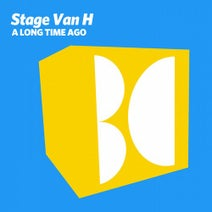 Stage Van H – A Long Time Ago [BALKAN0635]