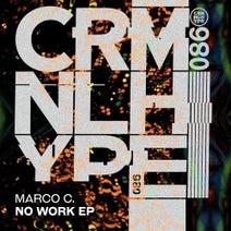 Marco C. – No Work [CHR086]