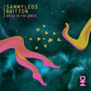 Britton, Sammy Legs – Weak in the Knees [DH095]