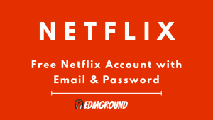 Free Netflix Account with Email & Passwords