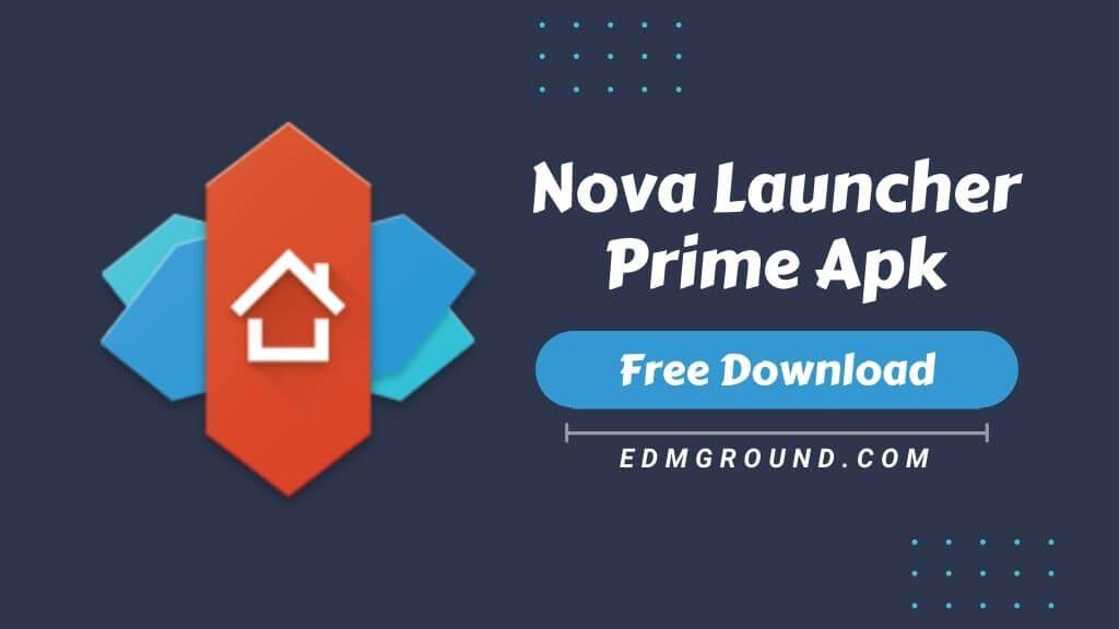 Nova Launcher Prime Apk Latest Version 2021 Free Download [Premium Mod]
