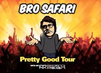 Bro Safari Pretty Good Tour