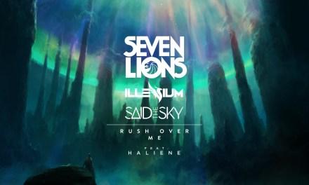"Seven Lions, Illenium, & Said The Sky Release ""Rush Over Me"""