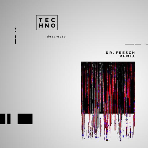 Techno (Dr. Fresch Remix)