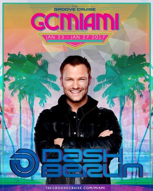Groove Cruise Miami 2017 Lineup - Dash Berlin