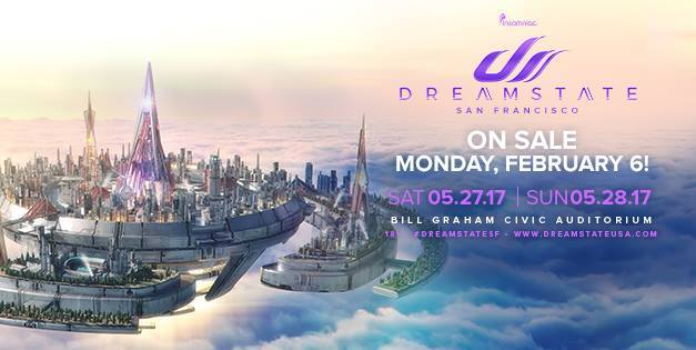 Dreamstate SF 2017 || Lineup Announcements!