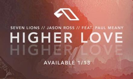 """Seven Lions & Jason Ross Bring Us """"Higher Love""""!"""