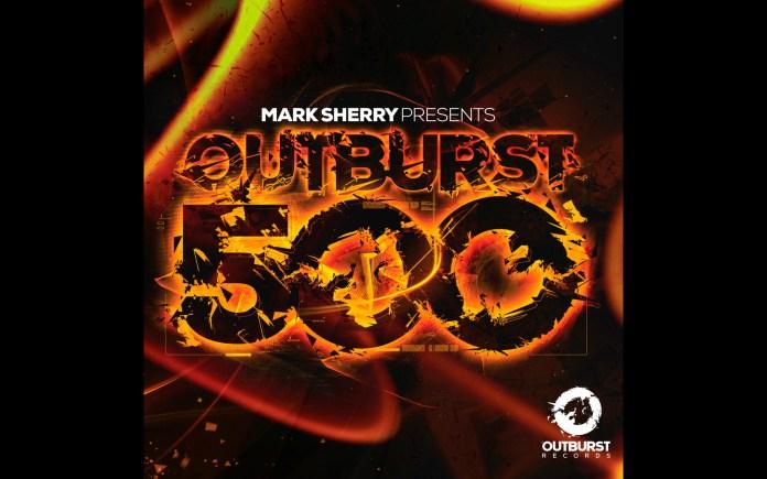Mark Sherry Presents Outburst 500