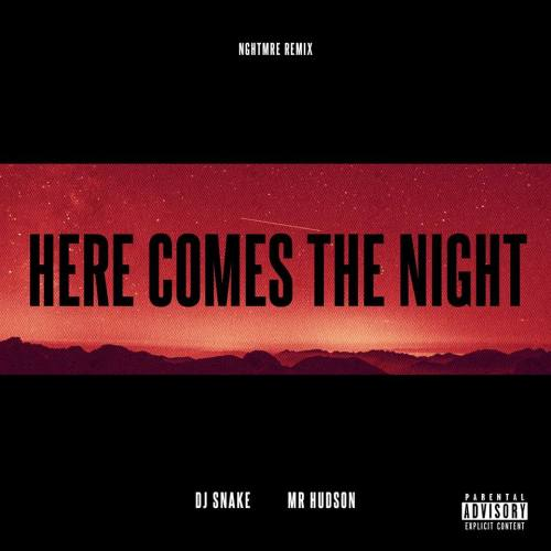 DJ Snake Here Comes The Night NGHTMRE Remix
