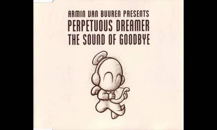 #TBT || Perpetuous Dreamer – The Sound of Goodbye