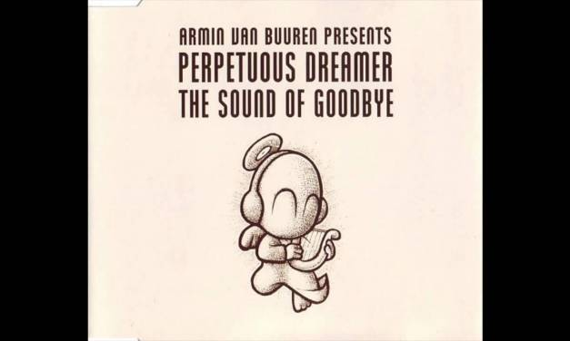 #TBT    Perpetuous Dreamer – The Sound of Goodbye