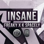 """K Spacely & Freaky Drop An """"Insane"""" New Track"""